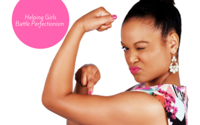 Helping Girls Battle Perfectionism